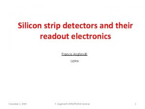 Silicon strip detectors and their readout electronics Francis
