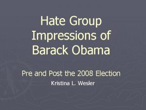 Hate Group Impressions of Barack Obama Pre and