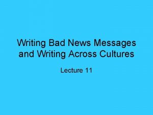 Writing Bad News Messages and Writing Across Cultures