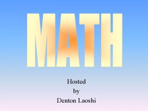 Hosted by Denton Laoshi TrueFalse Parentheses Stories Variables