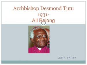 Archbishop Desmond Tutu 1931 All Belong LEO R