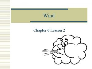 Wind Chapter 6 Lesson 2 WHAT IS WIND