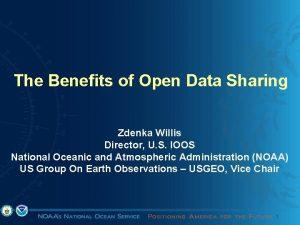 The Benefits of Open Data Sharing Zdenka Willis