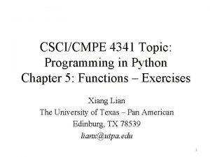 CSCICMPE 4341 Topic Programming in Python Chapter 5