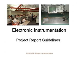 Electronic Instrumentation Project Report Guidelines ENGR4300 Electronic Instrumentation