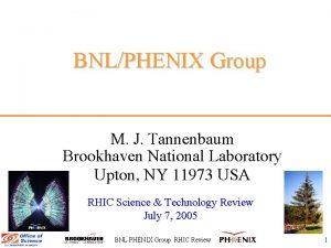 BNLPHENIX Group M J Tannenbaum Brookhaven National Laboratory