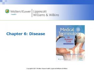 Chapter 6 Disease Copyright 2011 Wolters Kluwer Health