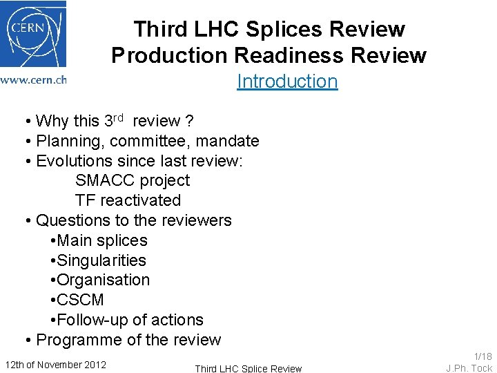 Third LHC Splices Review Production Readiness Review Introduction