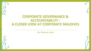 CORPORATE GOVERNANCE ACCOUNTABILITY A CLOSER LOOK AT CORPORATE