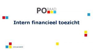 Intern financieel toezicht www poraad nl 1 Toezicht