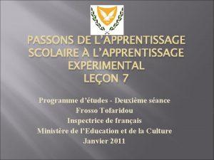 PASSONS DE LAPPRENTISSAGE SCOLAIRE LAPPRENTISSAGE EXPRIMENTAL LEON 7