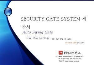 SECURITY GATE SYSTEM Auto Swing Gate SR270 Series