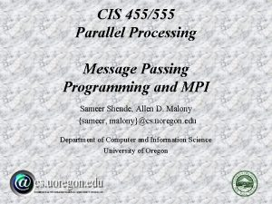 CIS 455555 Parallel Processing Message Passing Programming and