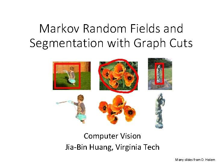 Markov Random Fields and Segmentation with Graph Cuts