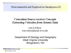 Environmental and Exploration Geophysics II Coincident Source receiver