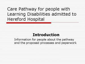 Care Pathway for people with Learning Disabilities admitted