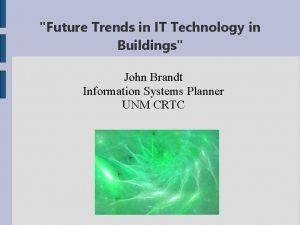 Future Trends in IT Technology in Buildings John