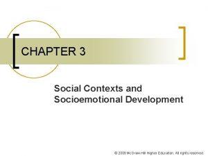 CHAPTER 3 Social Contexts and Socioemotional Development 2009