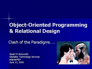 ObjectOriented Programming Relational Design Clash of the Paradigms
