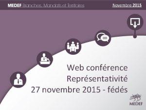 Novembre 2015 Web confrence Reprsentativit 27 novembre 2015