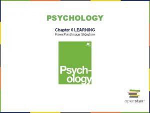 PSYCHOLOGY Chapter 6 LEARNING Power Point Image Slideshow