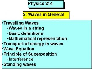 Physics 214 2 Waves in General Travelling Waves