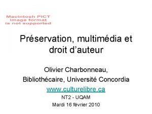 Prservation multimdia et droit dauteur Olivier Charbonneau Bibliothcaire