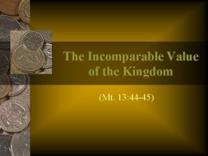 The Incomparable Value of the Kingdom Mt 13