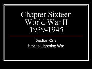 Chapter Sixteen World War II 1939 1945 Section