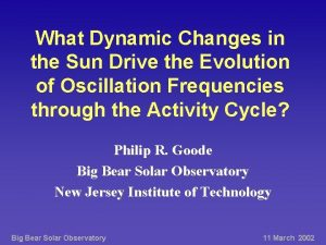 What Dynamic Changes in the Sun Drive the