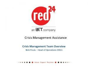 Crisis Management Assistance Crisis Management Team Overview Nick