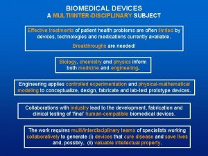 BIOMEDICAL DEVICES A MULTIINTERDISCIPLINARY SUBJECT Effective treatments of