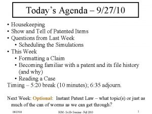 Todays Agenda 92710 Housekeeping Show and Tell of
