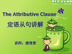 The Attributive Clause v The building is our