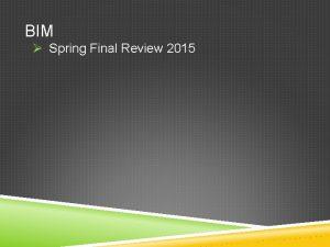 BIM Spring Final Review 2015 TRUEFALSE MULTIPLE CHOICE