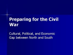 Preparing for the Civil War Cultural Political and
