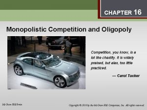 Monopolistic Competition and Oligopoly 16 CHAPTER 16 Monopolistic