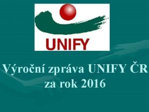 Vron zprva UNIFY R za rok 2016 Vkonn