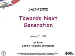 SAINT 2002 Towards Next Generation January 31 2002