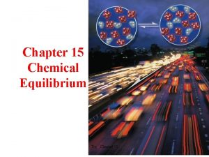 Chapter 15 Chemical Equilibrium Tro Chapter 15 Equilibrium