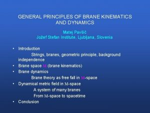 GENERAL PRINCIPLES OF BRANE KINEMATICS AND DYNAMICS Matej