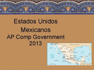 Estados Unidos Mexicanos AP Comp Government 2013 Key