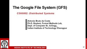 The Google File System GFS CS 60002 Distributed