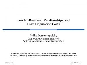 LenderBorrower Relationships and Loan Origination Costs Philip Ostromogolsky