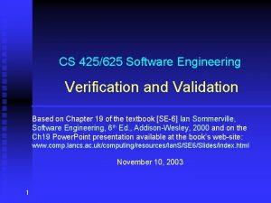 CS 425625 Software Engineering Verification and Validation Based