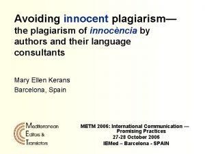 Avoiding innocent plagiarism the plagiarism of innocncia by