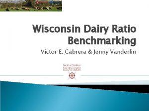 Wisconsin Dairy Ratio Benchmarking Victor E Cabrera Jenny