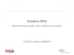 Creative SPIn Experimenting to enable CCIs spillover for