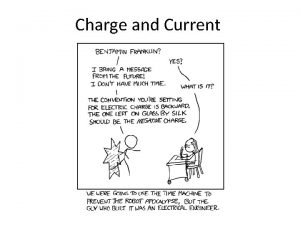 Charge and Current What is Charge Nobody really