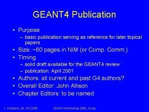 GEANT 4 Publication Purpose basic publication serving as